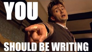 10 Doctor You Should Be Writing
