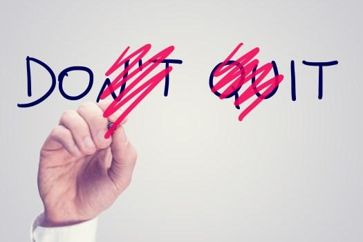 bigstock-Dont-Quit-Do-It-64079557.jpg